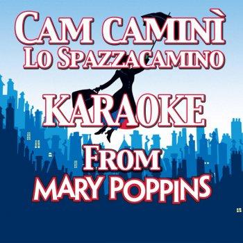 Testi Cam Camini lo Spazzacamino (From ''Mary Poppins'' - Karaoke Version)