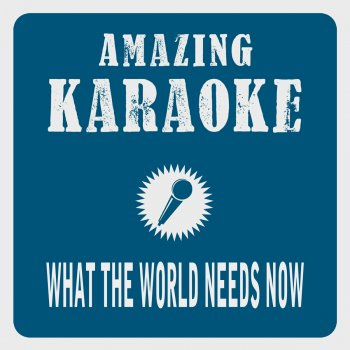 Testi What the World Needs Now Is Love (Karaoke Version) [Originally Performed By Dionne Warwick]