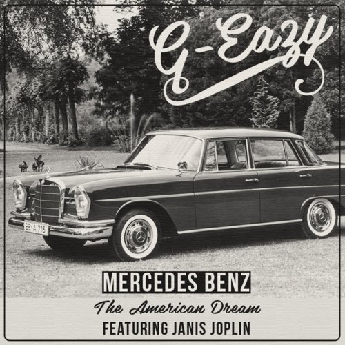 g eazy feat janis joplin mercedes benz the american. Black Bedroom Furniture Sets. Home Design Ideas