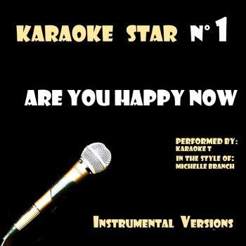 Testi Are You Happy Now (in the style of Michelle Branch) [Karaoke Versions]