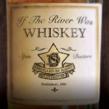 Testi If The River Was Whiskey