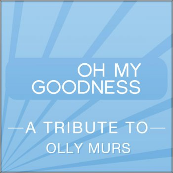 Testi Oh My Goodness (a Tribute To Olly Murs)