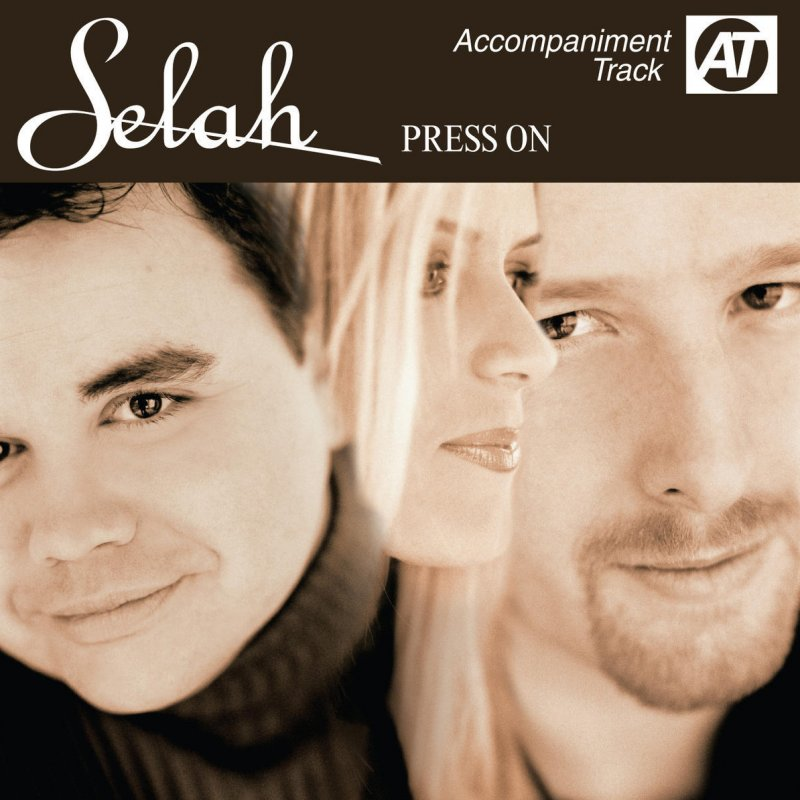 Selah - Press On (Accompaniment Track) Lyrics | Musixmatch