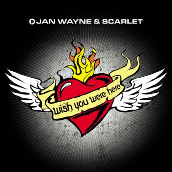 Wish You Were Here by Jan Wayne feat  Scarlet album lyrics