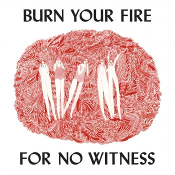 Testi Burn Your Fire For No Witness