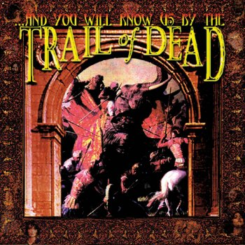 Testi ...And You Will Know Us By the Trail of Dead