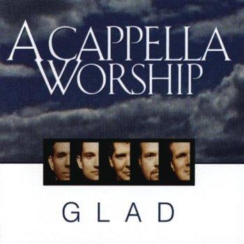 A Cappella Worship: The Highest Glory by Glad album lyrics