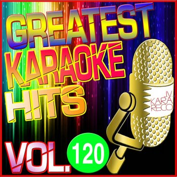 Testi Greatest Karaoke Hits, Vol. 120 (Karaoke Version)