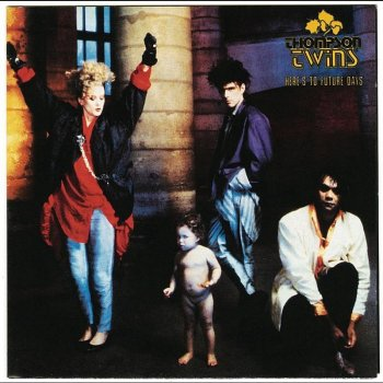 Thompson Twins - Here's To Future Days (With 5 Track Album Of Re-Mixes)