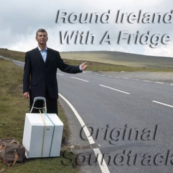 Testi Round Ireland With A Fridge - Soundtrack