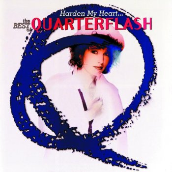 Testi Harden My Heart - The Best of Quarterflash