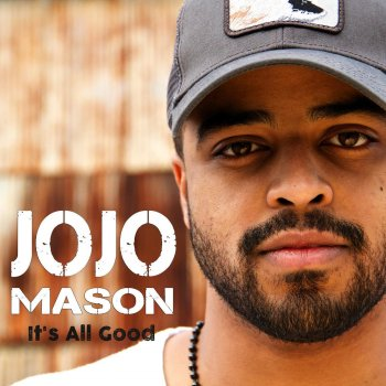 It's All Good Jojo Mason - lyrics