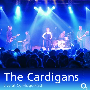 Testi The Cardigans (Live at O2 Music-Flash)