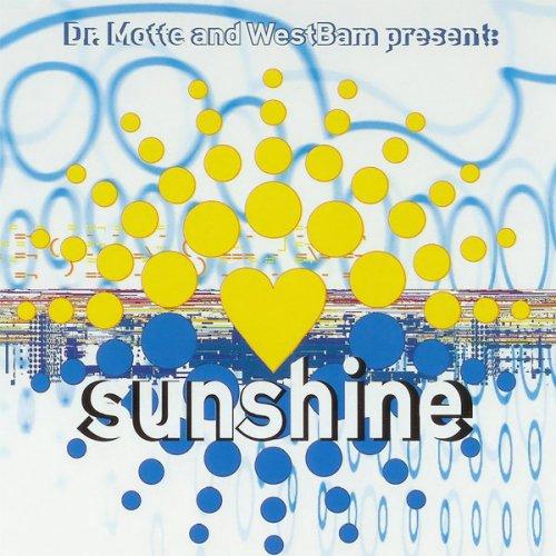 Dr Motte And Westbam Sunshine Original Version Lyrics Musixmatch