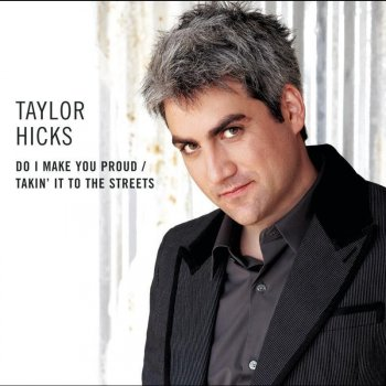 Testi Do I Make You Proud / Takin' It to the Streets