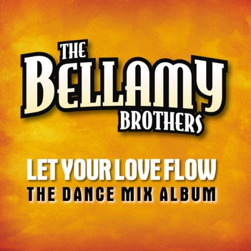 The Bellamy Brothers Let Your Love Flow Testo Musixmatch