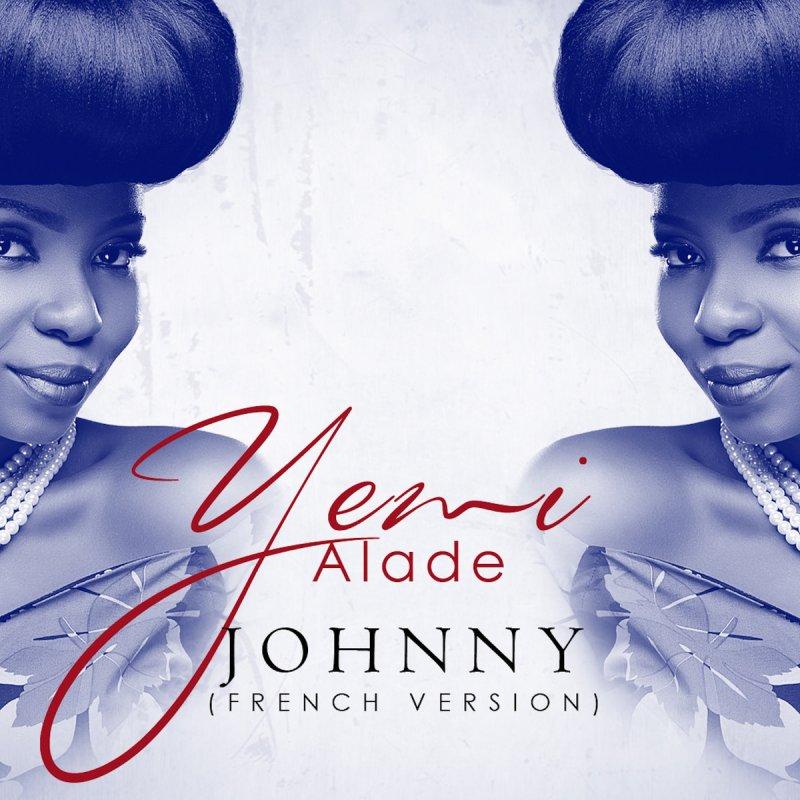Yemi Alade - Johnny (French Version) Lyrics | Musixmatch