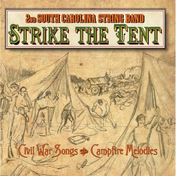 Testi Strike the Tent (Civil War Songs & Campfire Melodies)