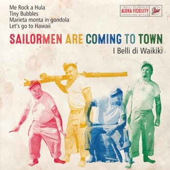 Testi Sailormen Are Coming to Town