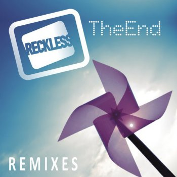 The End (Remixes) Reckless - lyrics