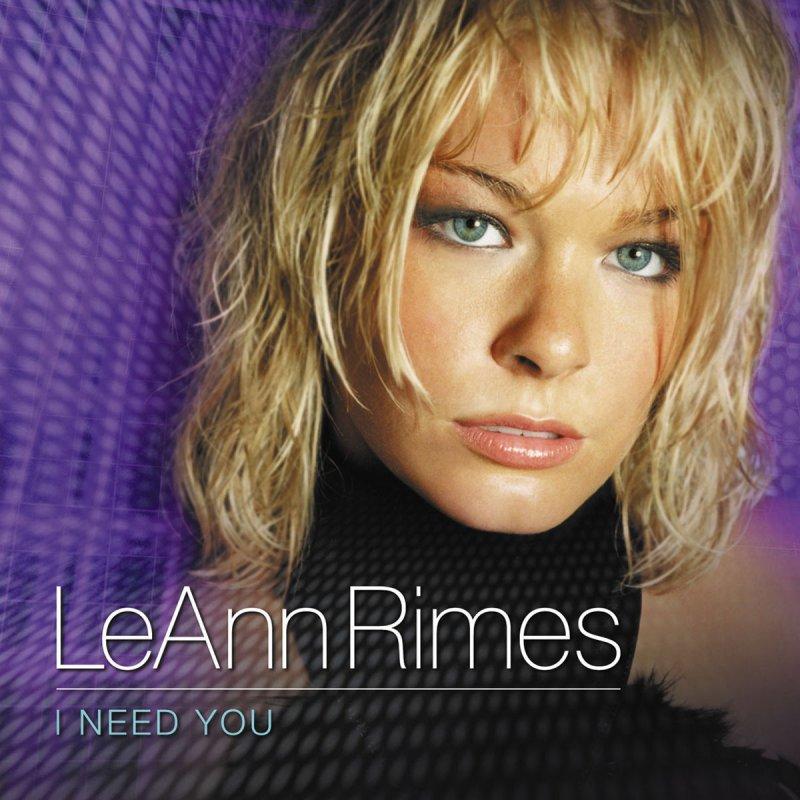 LeAnn Rimes - I Need You Lyrics   Musixmatch