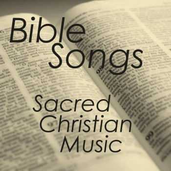 Bible Songs - Bible Sacred Songs - Christian Songs - cover art