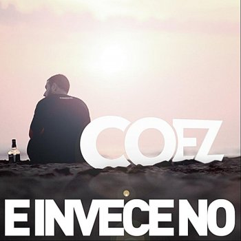 E Invece No By Coez Album Lyrics Musixmatch Song Lyrics