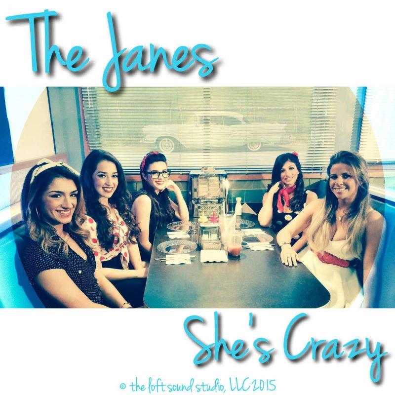 The Janes - She's Crazy Lyrics | Musixmatch