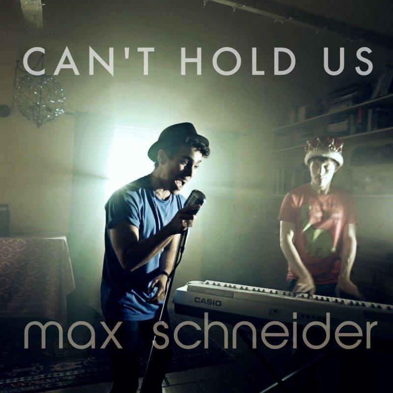 Max Schneider Can T Hold Us Lyrics Musixmatch