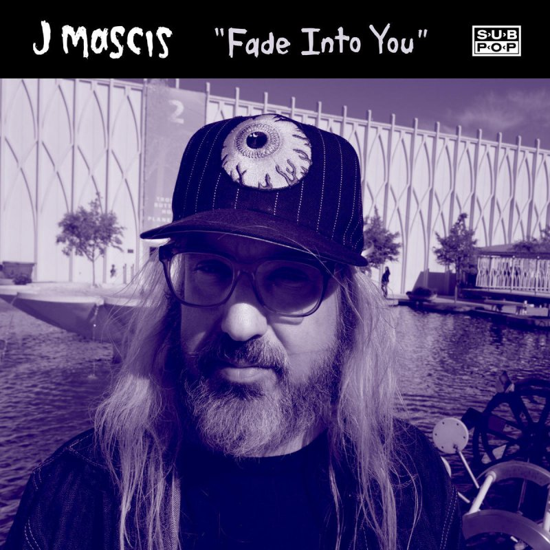 J Mascis - Fade Into You Lyrics | Musixmatch