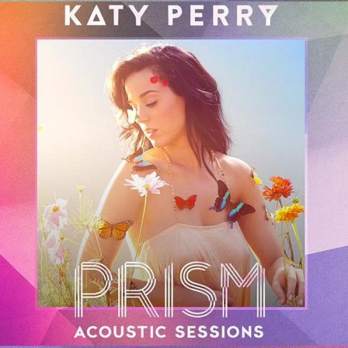 Katy PerryのPRISM (Acoustic Sessions) アルバム歌詞   Musixmatch