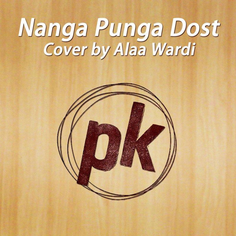Alaa Wardi Nanga Punga Dost Pk Lyrics Musixmatch