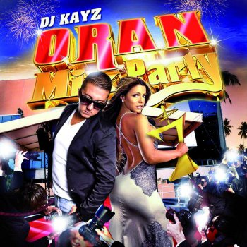 DJ Kayz: Oran Mix Party, Vol. 7 Wati by rai - lyrics