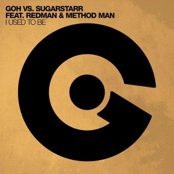 Testi I Used to Be (Remixes) [GOH vs. Sugarstarr feat. Redman & Method Man]