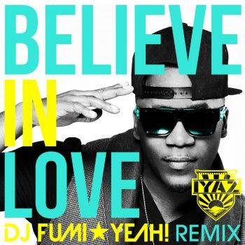 Testi Believe In Love (DJ FUMI★YEAH! Remix)