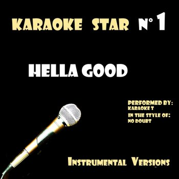 Testi Hella Good (in the style of No Doubt) [Karaoké Versions]