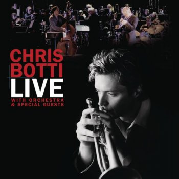 Testi Chris Botti: Live With Orchestra and Special Guests