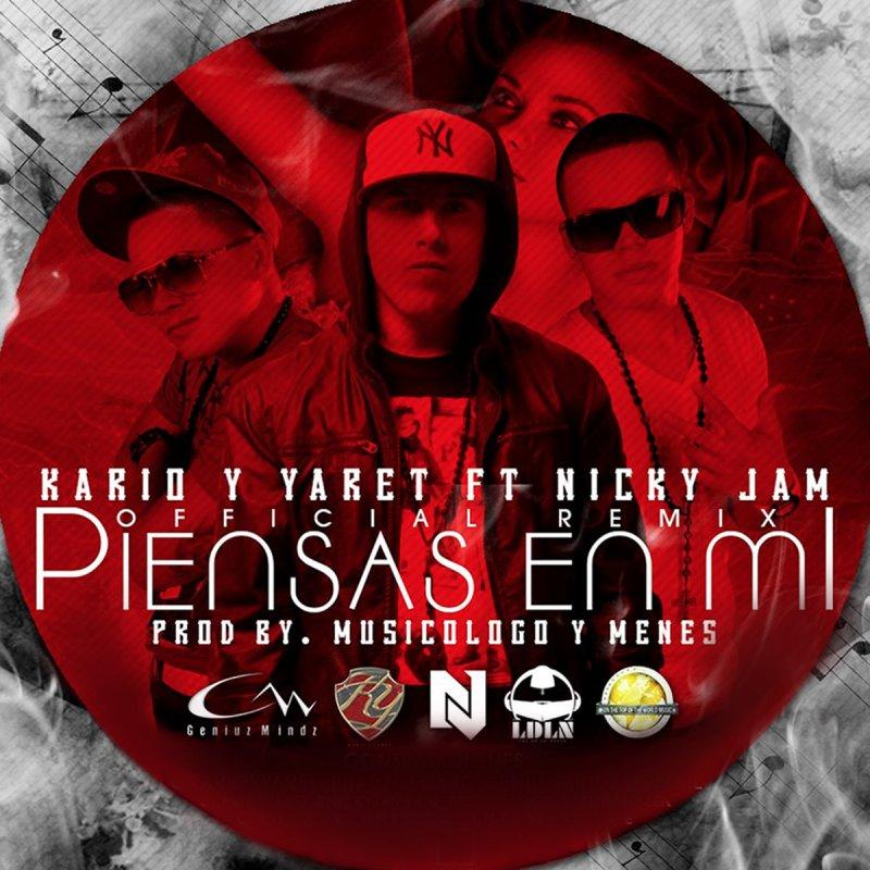 Kario Y Yaret Feat Nicky Jam Piensas En Mi Lyrics Musixmatch