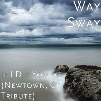 Testi If I Die Young (Newtown, Ct Tribute)