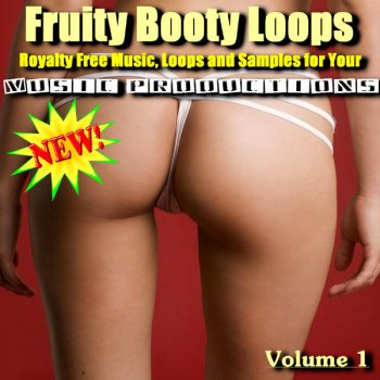 Testi Fruity Booty Loops - Royalty Free Music, Loops, And Samples For Your Music Productions (Volume 1)