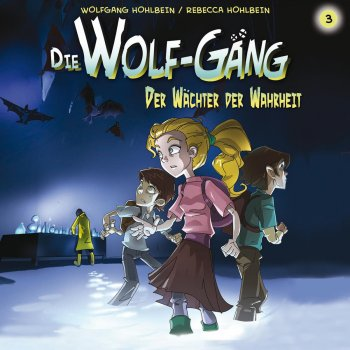 Testi Die Wolf Gäng, Vol. 3: Der Wächter der Wahrheit!