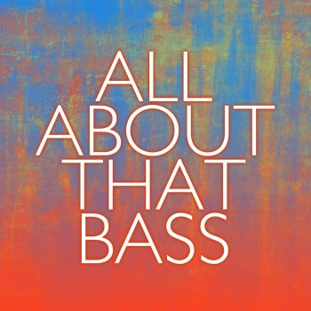 all about that bass by im the one album lyrics