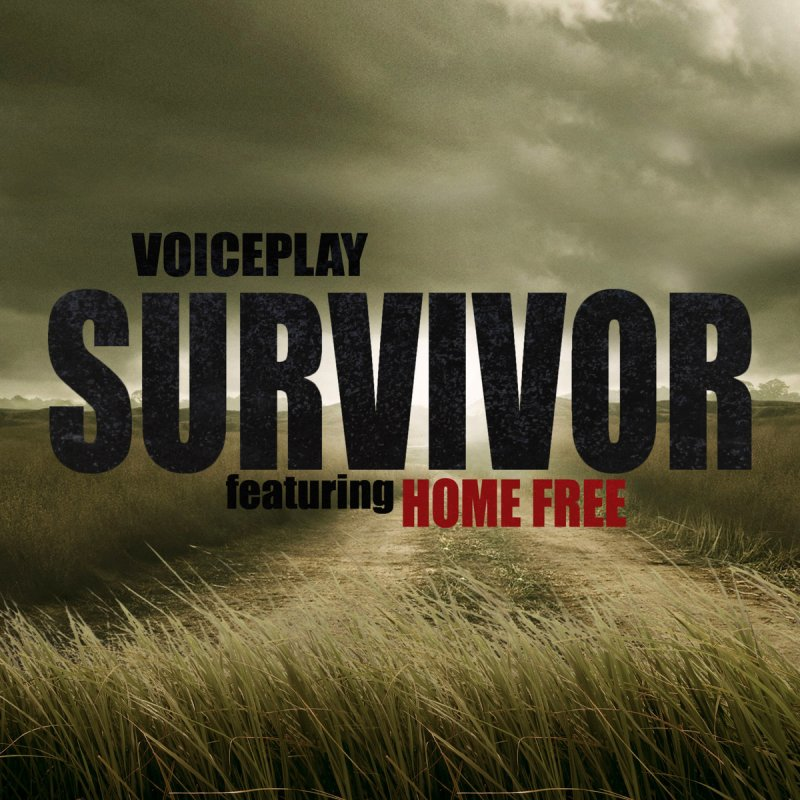 voiceplay feat home free survivor の歌詞 musixmatch