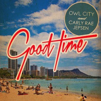 Good Time by Owl City & Carly Rae Jepsen - cover art