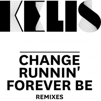 Testi Change / Runnin' / Forever Be (Remixes)