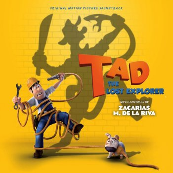 Testi Tad - The Lost Explorer (Las Aventuras de Tadeo Jones) [Original Motion Picture Soundtrack]