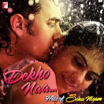 Dekho Na Sonu Nigam By Various Artists Album Lyrics Musixmatch Song Lyrics And Translations