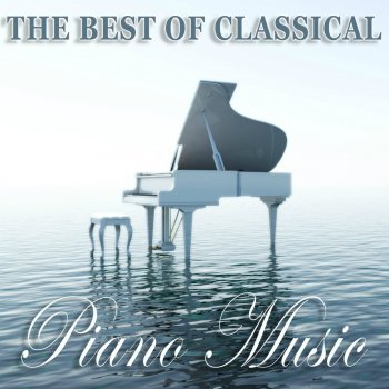 The Best of Classical - Classical Piano Music by Relaxing