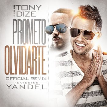 Prometo Olvidarte (Remix) Tony Dize feat. Yandel - lyrics