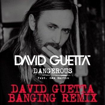 Dangerous (David Guetta Banging remix) by David Guetta feat. Sam Martin - cover art